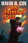 His Father's Eyes (Case Files of Justis Fearsson) - David B. Coe