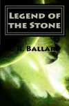 Legend of the Stone: Chapter I - L.R. Ballard