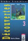Etudes Francaises, Decouvertes, Serie bleue, Bd.3, Schülerbuch - Monika Beutter, Roland Graef, Detlev Kahl