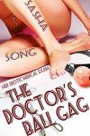 The Doctor's Ball Gag: Her Erotic Medical Exam - Sasha Song