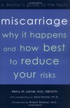 Miscarriage: Why it Happens and How Best to Reduce Your Risks--A Doctor's Guide to the Facts - Henry Lerner