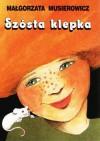 Szósta klepka - Małgorzata Musierowicz