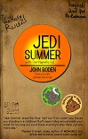 JEDI Summer: with The Magnetic Kid - John Boden, James R. Newman