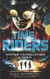 TimeRiders, Band 4: TimeRiders, Hinter feindlichen Linien - Alex Scarrow