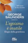 L'egoismo è inutile. Elogio della gentilezza - George Saunders, C. Raimo, C. Mennella