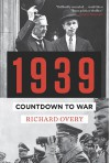 1939: Countdown to War - Richard Overy