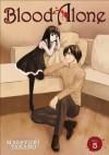 Blood Alone, Vol. 5 - Masayuki Takano, Nan Rymer