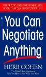 You Can Negotiate Anything: The World's Best Negotiator Tells You How To Get What You Want - Herb Cohen