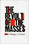 The Revolt of the Masses - José Ortega y Gasset