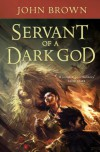Servant of a Dark God - John  D. Brown