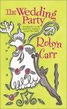 The Wedding Party - Robyn Carr