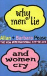 Why Men Lie and Women Cry - Allan Pease