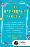 Das Happiness Projekt Oder: Wie Ich Ein Jahr Damit Verbrachte, Mich Um Meine Freunde Zu Kümmern, Den Kleiderschrank Auszumisten, Philosophen Zu Lesen Und Überhaupt Mehr Freude Am Leben Zu Haben - Gretchen Rubin, Antoinette Gittinger