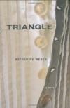 Triangle - Katharine Weber