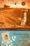 Troublesome Creek (Troublesome Creek Series #1) - Jan Watson