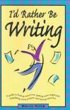 I'd Rather Be Writing - Marcia Golub