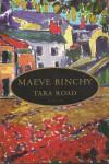 Tara Road, a Novel - Maeve Binchy