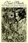 Neat Sheets: The Poetry of James Tiptree, Jr. - James Tiptree Jr., Karen Joy Fowler