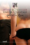 Unfair Advantage (Diablo Blanco Club, #1) - Qwillia Rain