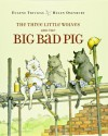 The Three Little Wolves and the Big Bad Pig - Eugene Trivizas, Helen Oxenbury