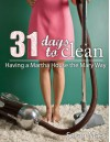 31 Days to Clean - Having a Martha House the Mary Way - Sarah Mae