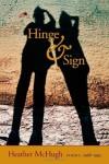 Hinge & Sign: Poems, 1968-1993 (Wesleyan Poetry Series) - Heather McHugh