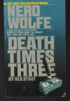 Death Times Three - Rex Stout