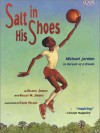 Salt in His Shoes: Michael Jordan in Pursuit of a Dream - Deloris Jordan, Kadir Nelson, Roslyn M. Jordan