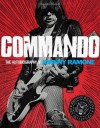 Commando: The Autobiography of Johnny Ramone - Johnny Ramone
