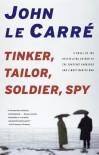 Tinker Taylor Soldier Spy - John le Carré, Lecarre John
