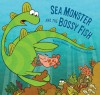 Sea Monster and the Bossy Fish - Kate Messner, Andy Rash