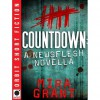 Countdown: A Newsflesh Novella - Mira Grant