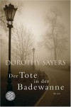Der Tote in der Badewanne (Lord Peter Wimsey Mysteries, #1) - Dorothy L. Sayers