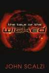 The Tale of the Wicked - John Scalzi