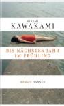 Bis nächstes Jahr im Frühling - Hiromi Kawakami