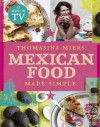Mexican Food Made Simple - Thomasina Miers