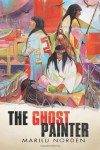 The Ghost Painter - Marilu Norden