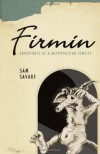 Firmin: Adventures of a Metropolitan Lowlife - Sam Savage, Michael Mikolowski
