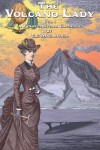 The Volcano Lady: Vol. 1 - A Fearful Storm Gathering - T. E. MacArthur