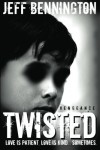 Twisted Vengeance - Jeff Bennington