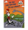 Oh Say Can You Say Di-no-saur? (Cat in the Hat Learning Library) - Bonnie Worth
