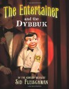 The Entertainer and the Dybbuk - Sid Fleischman