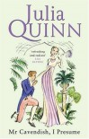 Mr Cavendish, I Presume: Number 2 in series (Two Dukes of Wyndham) - Julia Quinn