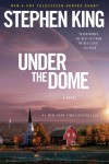 Under the Dome: A Novel - Stephen King