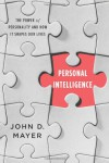 Personal Intelligence: The Power of Personality and How It Shapes Our Lives - John D. Mayer