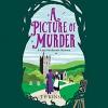 A Picture Of Murder - T E Kinsey, Elizabeth Knowelden