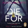 To Die For - Alice Clark-Platts, Penguin Audiobooks, Rachel Bavidge