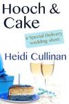 Hooch & Cake - Heidi Cullinan