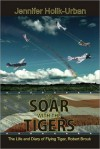 To Soar with the Tigers - Jennifer Holik