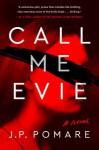 Call Me Evie - J.P. Pomare